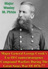 Major General George Crooks Use Of Counterinsurgency Compound Warfare During The Great Sioux War Of 1876-77