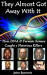 They Almost Got Away With It How DNA  Forensic Science Caught 7 Notorious Killers