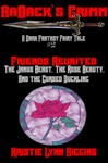 AaBacks Grimm Dark Fantasy Fairy Tale 2 Friends Reunited The Janus Beast The Rose Beauty And The Cursed Duckling