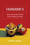 Fairbairns Object Relations Theory In The Clinical Setting