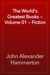 The Worlds Greatest Books  Volume 01  Fiction