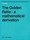 The Golden Ratio - A Mathematical Derivation