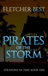Pirates Of The Storm Stranded In Time Book 1