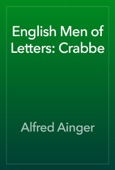 Alfred Ainger - English Men of Letters: Crabbe artwork
