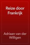 Adriaan van der Willigen - Reize door Frankrijk artwork