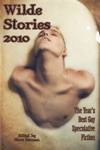 Wilde Stories 2010 The Years Best Gay Speculative Fiction