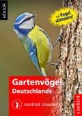Gartenvögel Deutschlands - Vögel Erkennen, Bestimmen und Schützen [Audio Version]