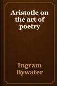 Ingram Bywater - Aristotle on the art of poetry artwork