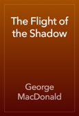 George MacDonald - The Flight of the Shadow artwork