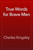 Charles Kingsley - True Words for Brave Men artwork