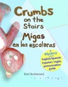 Crumbs On The Stairs Migas En Las Escaleras A Mystery In English  Spanish