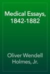 Medical Essays 1842-1882