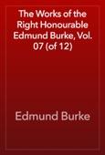 Edmund Burke - The Works of the Right Honourable Edmund Burke, Vol. 07 (of 12) artwork