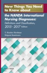 New Things You Need To Know About The NANDA International Nursing Diagnoses Definitions And Classification 2015-2017 Edition