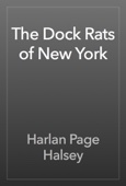 Harlan Page Halsey - The Dock Rats of New York artwork
