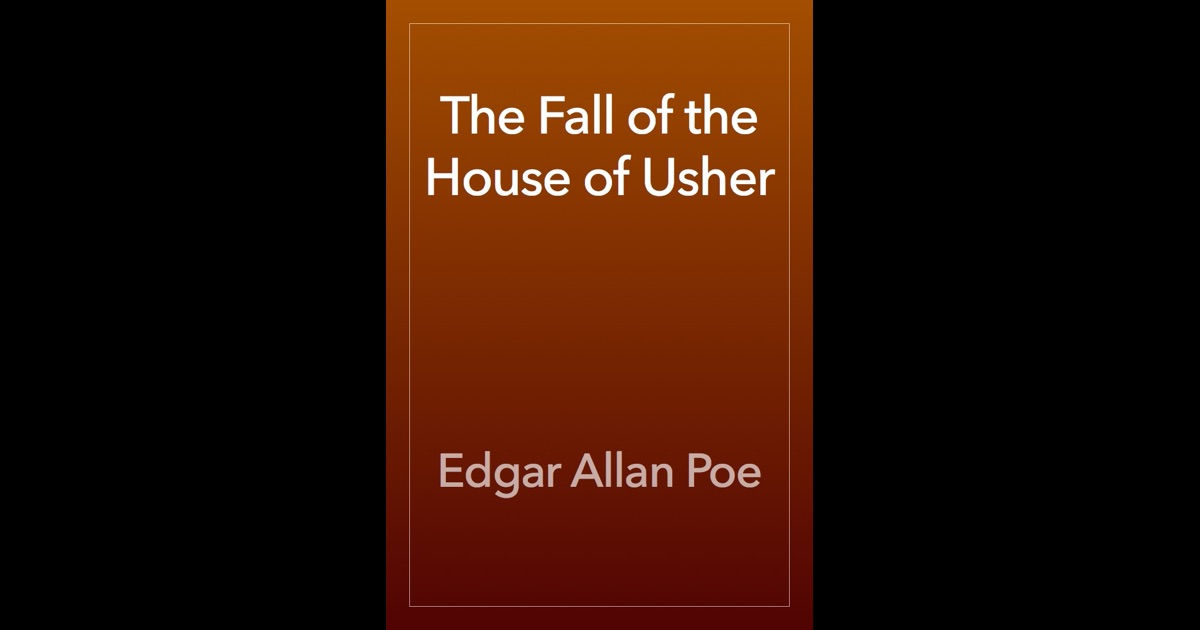 a critique on edgar allan poes life and the fall of the house of usher Biographical note poe, edgar allan 1917 eleonora, the fall of the house of usher & the purloined letter vol x, part 3 harvard classics shelf of fiction.