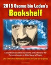 2015 Osama Bin Ladens Bookshelf Complete Declassified Documents And Letters By The Terrorist Leader On Wide Range Of Topics Plus Letters From Abbottabad Usama Bin Ladin And Al Qaeda
