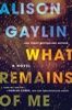 Alison Gaylin - What Remains of Me  artwork