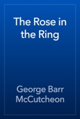 George Barr McCutcheon - The Rose in the Ring artwork