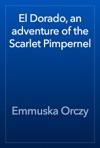 El Dorado An Adventure Of The Scarlet Pimpernel