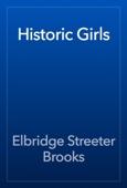 Elbridge Streeter Brooks - Historic Girls artwork