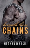 Beneath These Chains - Meghan March Cover Art