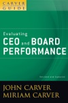 A Carver Policy Governance Guide Evaluating CEO And Board Performance