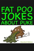 Fat Poo Jokes About PUKE (Standard Edition)