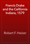 Francis Drake And The California Indians 1579