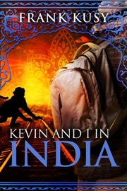 Kevin and I in India - Frank Kusy Book