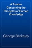 George Berkeley - A Treatise Concerning the Principles of Human Knowledge artwork
