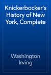 Knickerbockers History Of New York Complete