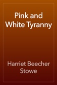 Harriet Beecher Stowe - Pink and White Tyranny artwork