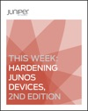 This Week Hardening Junos Devices 2nd Edition