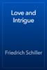 Friedrich Schiller - Love and Intrigue  artwork