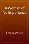 Oscar Wilde - A Woman of No Importance artwork