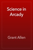 Grant Allen - Science in Arcady artwork