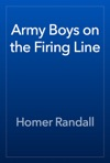 Army Boys On The Firing Line