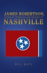 James Robertson Father Of Tennessee And Founder Of Nashville