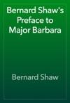 Bernard Shaws Preface To Major Barbara