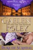 Duke of Scandal (Moonlight Square, Book 1) - Gaelen Foley