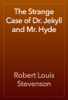Robert Louis Stevenson - The Strange Case of Dr. Jekyll and Mr. Hyde artwork