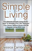 Simple Living: The Ultimate Simple Living Guide