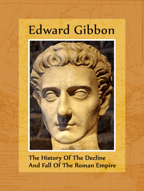 edward gibbon and the decline and Page 654 - i wrote the last lines of the last page, in a summer house in my garden after laying down my pen, i took several turns in a berceau, or covered walk of acacias, which commands a prospect of the country, the lake, and the mountains.