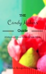 The Candy Makers Guide A Collection Of Choice Recipes For Sugar Boiling