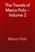 The Travels of Marco Polo — Volume 2