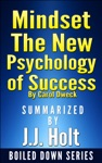 Mindset The New Psychology Of Success By Carol DweckSummarized By JJ Holt