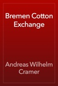 Andreas Wilhelm Cramer - Bremen Cotton Exchange artwork