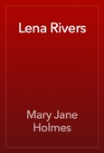 Mary Jane Holmes - Lena Rivers artwork