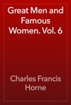 Great Men And Famous Women Vol 6